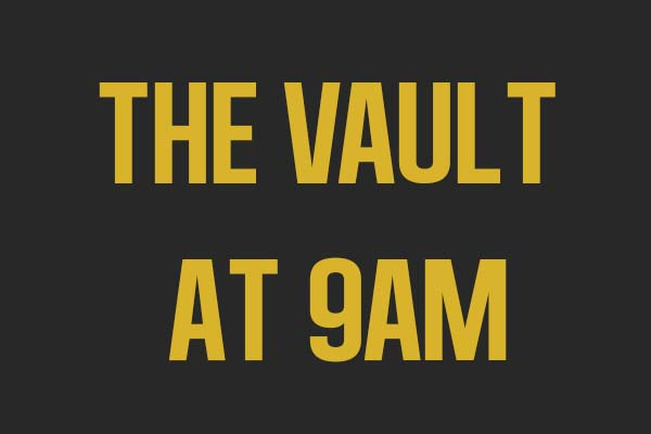 The Vault at 9am