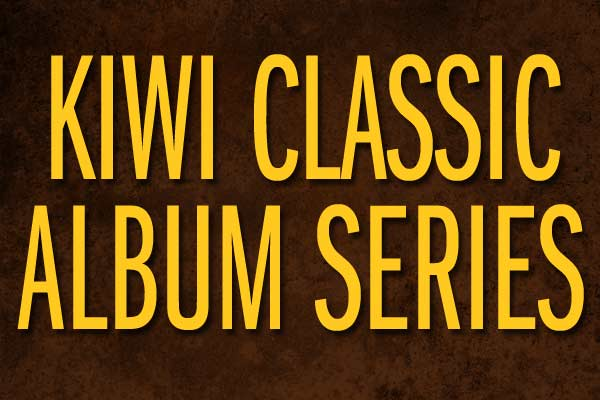 Kiwi Classic Album Series – Celebrating NZ Music Month