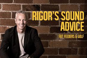 Rigor's Sound Advice: Fat Feeders for Golf Courses