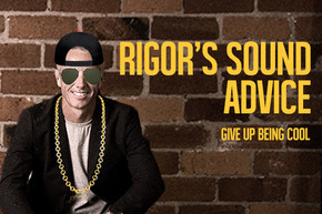 Rigor's Sound Advice: Give Up Being Cool