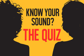 QUIZ: How well do you Know Your Sound?