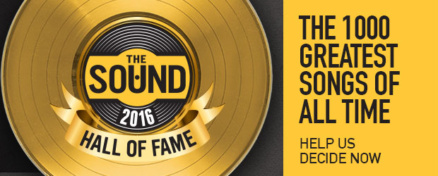 The Sound Hall Of Fame 2016 - Hall of Fame is back with 1000 Songs this year. Tell us your Top 5 and why